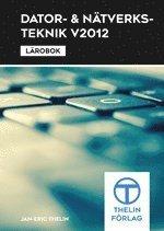 Dator- och Nätverksteknik V2012 : Lärobok