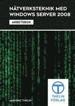 N�tverksteknik med Windows Server 2008 : Arbetsbok ()