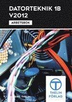 Datorteknik 1B V2012 – Arbetsbok