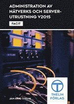 Administration av nätverks och serverutrustning V2015 – Facit
