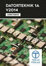 Datorteknik 1A 2014 – Arbetsbok