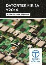 Datorteknik 1A V2014 – Lärarhandledning inkl CD