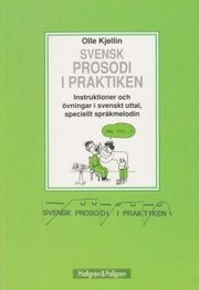 Svensk prosodi i praktiken : instruktioner och övningar i svenskt uttal speciellt språkmelodin