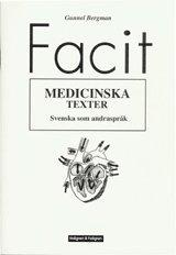Medicinska texter : svenska som andraspråk. Facit