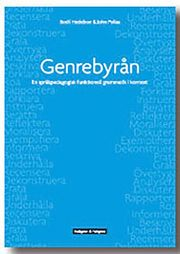 Genrebyrån : en språkpedagogisk funktionell grammatik i kontext