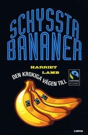 Schyssta bananer : den krokiga v�gen till R�ttvisem�rkt (h�ftad)