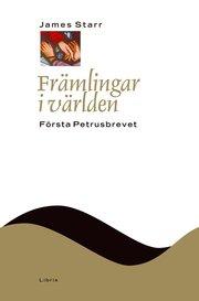 Främlingar i världen : första Petrusbrevet