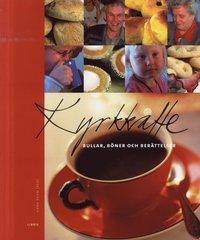Kyrkkaffe : bullar, b�ner och ber�ttelser (h�ftad)