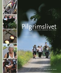 Pilgrimslivet : stillhet, skoskav och s�ng (inbunden)