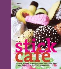 Stickcaf� : kakor, bullar och t�rtor att virka och baka (inbunden)