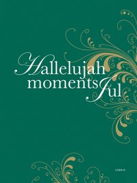 Hallelujah Moments Jul (inbunden)