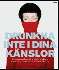 Drunkna inte i dina k�nslor : En �verlevnadsbok f�r sensitivt beg�vade (e-bok)