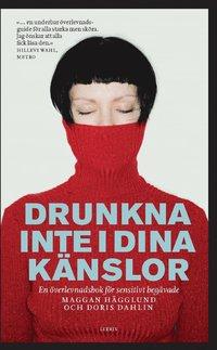 Drunkna inte i dina k�nslor : en �verlevnadsbok f�r sensitivt beg�vade (pocket)
