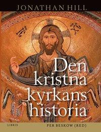 Den kristna kyrkans historia (h�ftad)