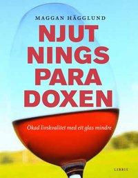 Njutningsparadoxen : �kad livskvalitet med ett glas mindre (inbunden)