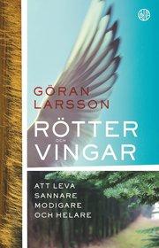 Rötter och vingar : att leva sannare modigare och helare