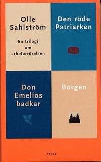 Trilogi om arbetarr�relsen-Borgen, Don Emelios badkar, R�de patriarken (pocket)