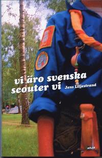 Vi �ro svenska scouter vi (inbunden)