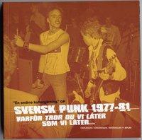 Svensk punk 1977-81 - Varf�r tror du vi l�ter som vi l�ter... (pocket)