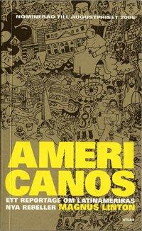 Americanos : ett reportage om Latinamerikas nya rebeller (pocket)