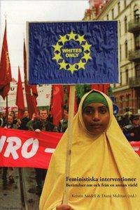 Feministiska interventioner : Ber�ttelser om och fr�n en annan v�rld (h�ftad)