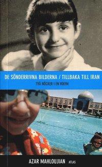 De s�nderrivna bilderna/Tillbaka till Iran (pocket)
