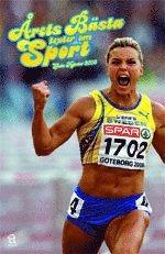 �rets b�sta texter om sport: Goda nyheter 2006 (inbunden)