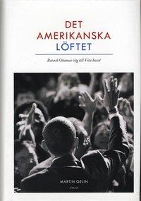 Det amerikanska l�ftet : Barack Obamas v�g till Vita Huset (h�ftad)