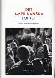 Det amerikanska löftet : Barack Obamas väg till Vita Huset (inbunden)
