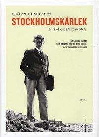 Stockholmsk�rlek : en bok om Hjalmar Mehr (h�ftad)