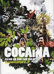 Cocaina : en bok om dom som g�r det (inbunden)