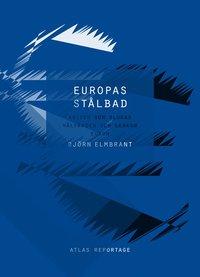 Europas st�lbad : krisen som slukar v�lf�rden och skakar euron (pocket)