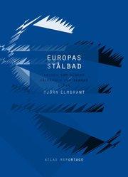 Europas st�lbad : krisen som slukar v�lf�rden och skakar euron (h�ftad)