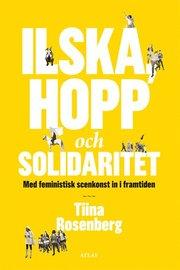 Ilska hopp och solidaritet : med feministisk konst in i framtiden