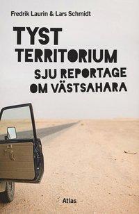Tyst territorium : sju reportage om V�stsahara (h�ftad)