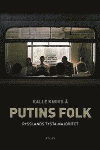 Putins folk : Rysslands tysta majoritet (inbunden)