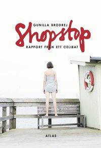 Shopstop : rapport fr�n ett celibat (inbunden)