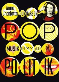 Popmusik rimmar p� politik (inbunden)
