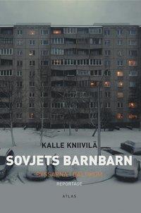 Sovjets barnbarn : ryssarna i Baltikum (inbunden)