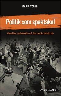 Politik som spektakel (h�ftad)