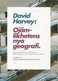 Oj�mlikhetens nya geografi : texter om stadens och rummets f�r�ndringar i den globala kapitalismen (h�ftad)