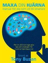 Maxa din hj�rna : manual f�r dig som vill bli smartare (h�ftad)