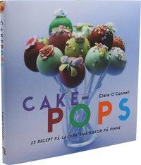 Cakepops : 25 recept p� l�ckra sm� kakor p� pinne (inbunden)