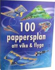 100 pappersplan att vika & flyga
