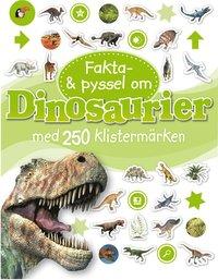 Fakta & pyssel om dinosaurier med 250 klisterm�rken (h�ftad)