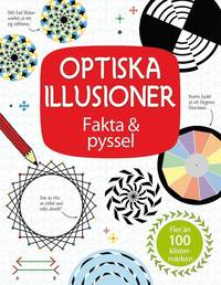 Optiska illusioner : fakta & pyssel (h�ftad)