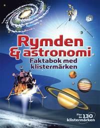 Rymden och astronomi : faktabok med klisterm�rken (h�ftad)