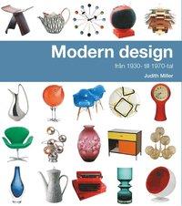 Modern design fr�n 1930- till 1970-tal (inbunden)