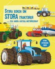 Stora boken om stora traktorer… och andra häftiga motorredskap