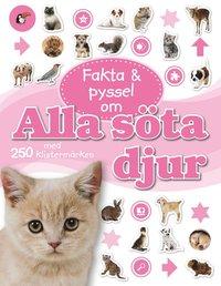 Fakta & pyssel om alla s�ta djur med 250 klisterm�rken (h�ftad)